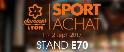 SEPTEMBER 2017: We were at SPORT-ACHAT